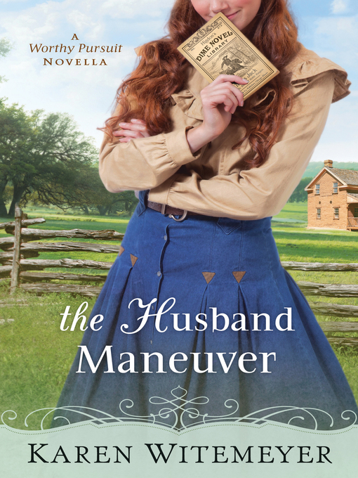 Title details for The Husband Maneuver by Karen Witemeyer - Wait list